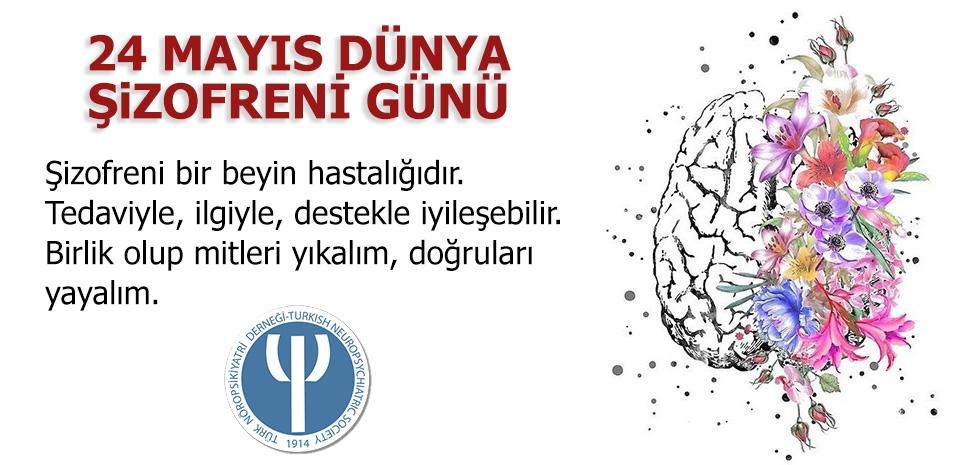 """24 Mayıs Dünya Şizofreni Günü """"Farkına Varalım, Anlayalım, Yayalım"""""""